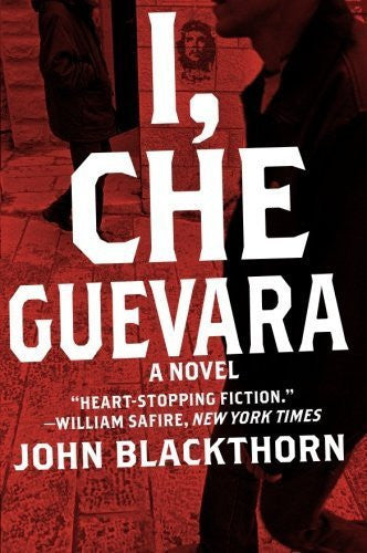 Buy I Che Guevara: A Novel [Paperback] [Nov 13, 2008] Blackthorn, John online for USD 23.75 at alldesineeds