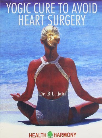 Buy Yogic Cure to Avoid Heart Surgery [Paperback] [Jun 30, 2003] Jain, B. L. online for USD 17.22 at alldesineeds