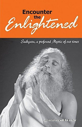 Buy Encounter the Enlightened [Paperback] [Jun 10, 2008] Vasudev, Sadhguru Jaggi online for USD 19.36 at alldesineeds