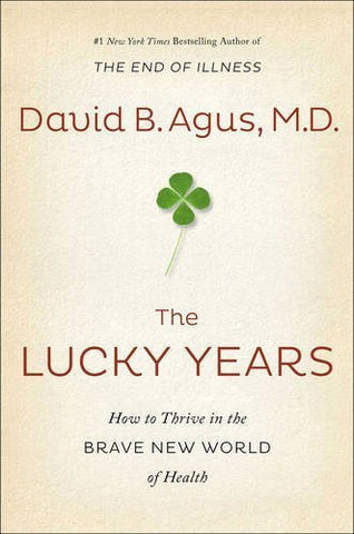 Buy The Lucky Years: How to Thrive in the Brave New World of Health [Jan 05, 2016 online for USD 22.39 at alldesineeds