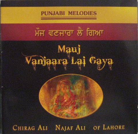 Punjabi Melodies - Mauj Vanjara Lae Gaya: PUNJABI Audio CD - alldesineeds