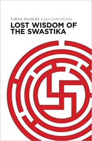Lost Wisdom of the Swastika: Turiya Tales Paperback by Ajay Chaturvedi ISBN10: <span>9384038628, ISBN13: 978-9384038625</span> for USD 18.99