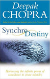 Synchrodestiny: Harnessing the Infinite Power of Coincidence to Create Miracles Paperback – 7 Jul 2005