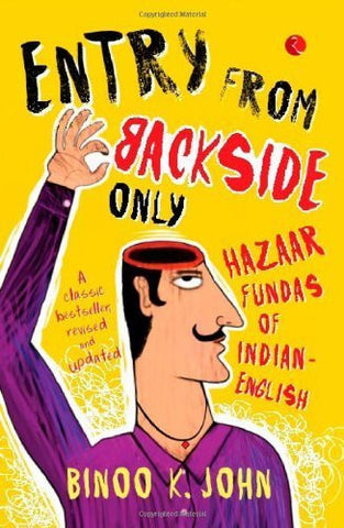 Buy Entry from Backside Only: Hazaar Fundas of Indian-English [Jan 07, 2013] online for USD 15.17 at alldesineeds