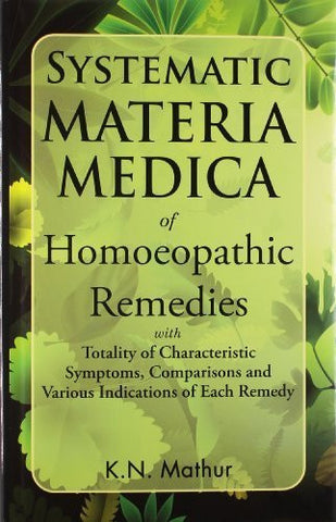 Buy Systematic Materia Medica of Homoeopathic Remedies [Jan 01, 2003] Mathur, K. N. online for USD 33.75 at alldesineeds