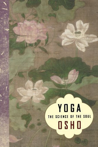 Buy Yoga: The Science of the Soul [Paperback] [Dec 06, 2002] Osho online for USD 17.79 at alldesineeds