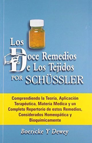 Buy Los Doce Remedios De Los Tejidos Por Schussler/ The Twelve Remedies of Tissue online for USD 18.59 at alldesineeds