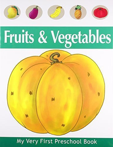 Buy Fruits & Vegetable (My Very First Preschool Book) [Paperback] [Apr 01, 2008] online for USD 8.84 at alldesineeds