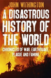 Buy A Disastrous History of the World: Chronicles of War, Earthquake, Plague online for USD 23.42 at alldesineeds