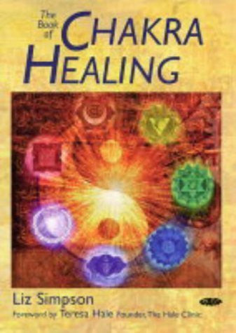 Buy The Book of Chakra Healing [Paperback] [Aug 21, 2004] Simpson, Liz and Hale, online for USD 23.81 at alldesineeds