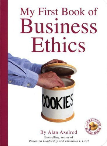 Buy My First Book of Business Ethics [Board book] [Apr 01, 2004] Axelrod Ph.D., Alan online for USD 21.36 at alldesineeds