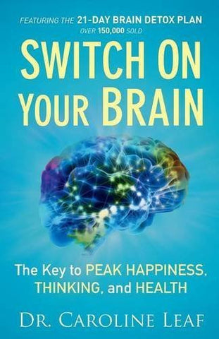 Buy Switch On Your Brain [Paperback] [Jul 01, 2015] Leaf, Dr. Caroline online for USD 26.06 at alldesineeds