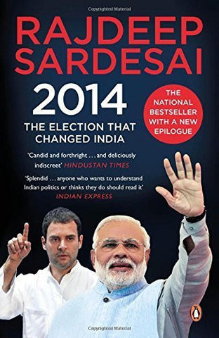 Buy 2014: The Election That Changed India [May 01, 2015] Sardesai, Rajdeep online for USD 17.85 at alldesineeds