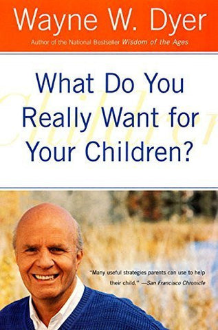 Buy What Do You Really Want For Your Children? [Paperback] [Aug 21, 2001] Dyer, online for USD 19.99 at alldesineeds
