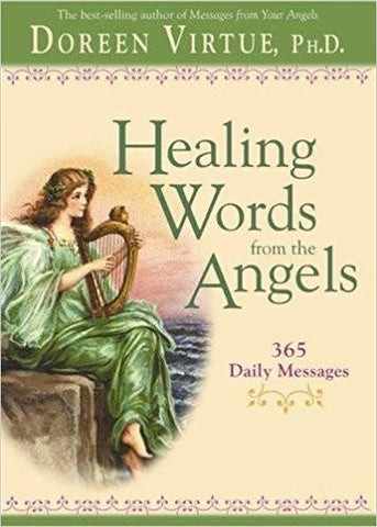 Healing Words From The Angels: 365 Daily Messages Paperback – 29 Nov 2007