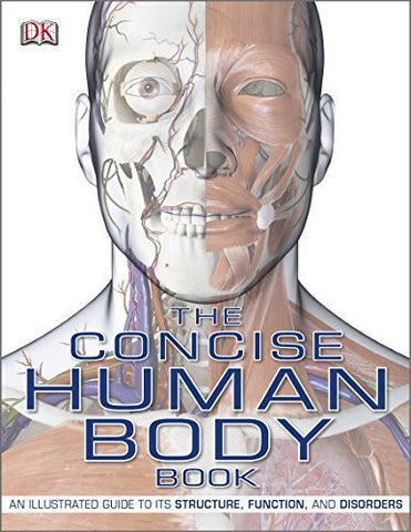 Buy The Concise Human Body Book: An Illustrated Guide to Its Structure, Function online for USD 27.98 at alldesineeds