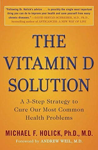 Buy The Vitamin D Solution: A 3-Step Strategy to Cure Our Most Common Health Problems online for USD 22.49 at alldesineeds