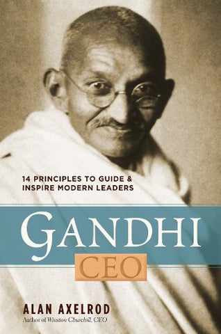 Buy Gandhi, CEO: 14 Principles to Guide & Inspire Modern Leaders [Mar 06, 2012] online for USD 21.84 at alldesineeds