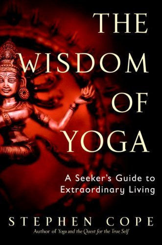 Buy The Wisdom of Yoga: A Seeker's Guide to Extraordinary Living [Paperback] [May online for USD 22.44 at alldesineeds