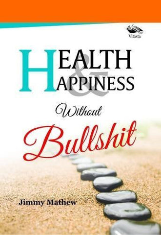 Buy Health & Happiness Without Bullshit [Jun 01, 2015] Mathew, Jimmy online for USD 15.44 at alldesineeds