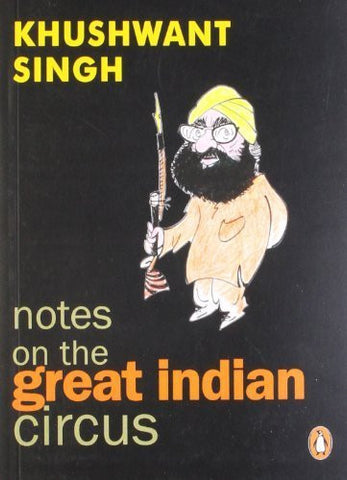 Buy Notes on the Great Indian Circus [Paperback] [Apr 01, 2001] Singh, Khushwant online for USD 21.37 at alldesineeds