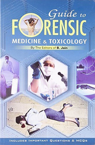 Buy Guide to Forensic Medicine & Toxicology [Paperback] [Jun 30, 2004] B. Jain online for USD 18.94 at alldesineeds