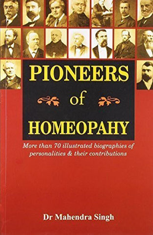 Buy Pioneers of Homeopathy [Paperback] [Jan 01, 2003] Mahendra Singh online for USD 26.48 at alldesineeds