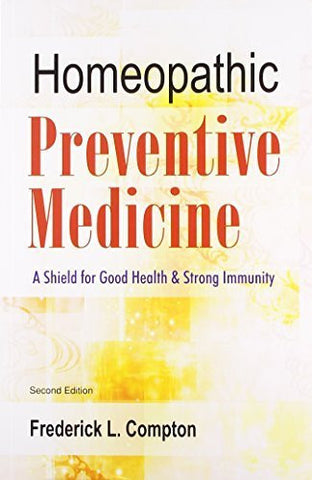 Buy The Homeopathic Preventive Medicine: A Shield for Good Health & Strong Immunity online for USD 18.51 at alldesineeds