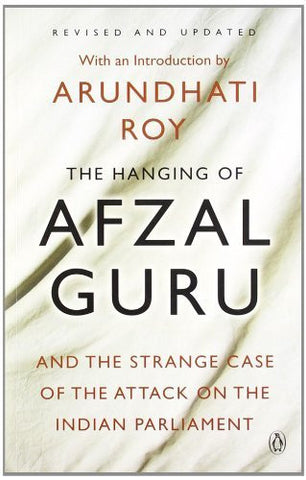 Buy The Hanging of Afzal Guru: And the Strange Case of the Attack on the Indian online for USD 17.3 at alldesineeds