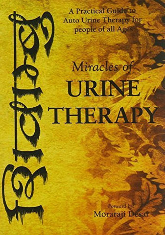 Buy Miracles of Urine Therapy [Paperback] [Nov 30, 2004] Desai, Morarji online for USD 14.97 at alldesineeds