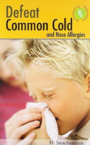 Buy Defeat Common Cold and Nose Allergies [Feb 12, 2009] Jayachandran, Dr. Harilakshmi online for USD 18.69 at alldesineeds