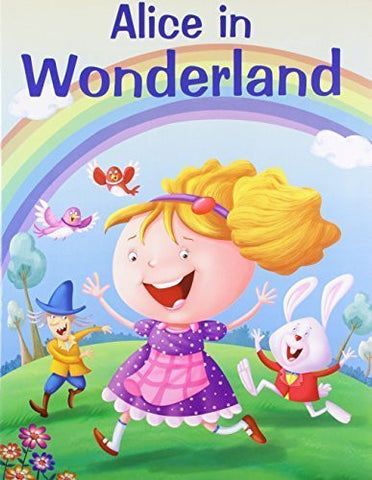 Buy Alice in Wonderland (My Favourite Illustrated Classics) [Paperback] [Apr 01, online for USD 7.42 at alldesineeds