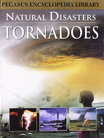 Buy Tornadoesnatural Disasters [Mar 01, 2011] Pegasus online for USD 13.74 at alldesineeds