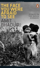 Buy The Face You Were Afraid to See: Essays on the Indian Economy [Oct 09, 2009] online for USD 15.28 at alldesineeds