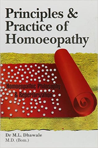 Buy Principles & Practice of Homoeopathy [Paperback] [Dec 08, 2014] Dr. M L Dhawale online for USD 39.76 at alldesineeds