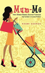Buy Mum-Me: How I Raised Babies, Survived Toddlers and Learnt to Love Myself [Oct online for USD 13.28 at alldesineeds