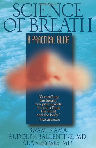Buy Science of Breath [Paperback] [Feb 08, 2005] Rama, Swami; Ballentine, Rudolph online for USD 16.92 at alldesineeds