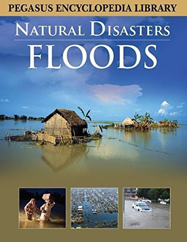 Buy Floodsnatural Disasters (Pegasus Encyclopedia Library) [Mar 01, 2011] Pegasus online for USD 13.74 at alldesineeds