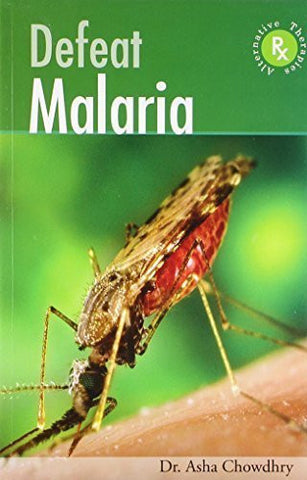 Buy Defeat Malaria [Paperback] [Sep 01, 2010] Dr Asha Chaudhary online for USD 18.69 at alldesineeds