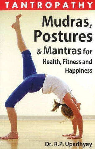 Buy Tantropathy: Mudras, Postures & Mantras for Health, Fitness and Happiness online for USD 15.32 at alldesineeds