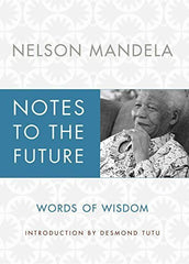 Buy Notes to the Future: Words of Wisdom [Hardcover] [Nov 20, 2012] Mandela, online for USD 23.42 at alldesineeds