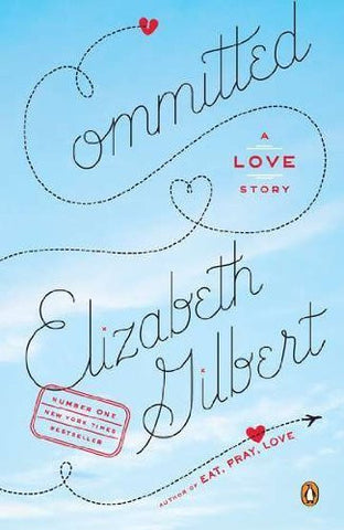 Buy Committed: A Love Story [Paperback] [Feb 01, 2011] Gilbert, Elizabeth online for USD 20.24 at alldesineeds