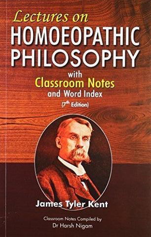 Buy Lectures on Homoeopathic Philosophy - 7th Ed. with Classroom Notes Compiled online for USD 21.58 at alldesineeds
