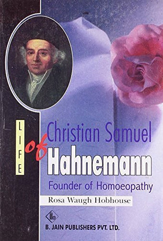 Buy Life of Christian Samuel Hahnemann [Paperback] [Jun 30, 2002] R. W. Hobhouse online for USD 13.36 at alldesineeds