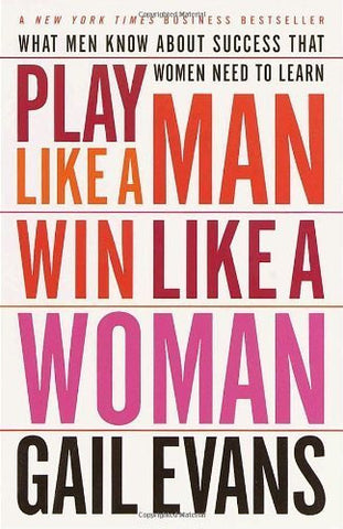 Buy Play Like a Man, Win Like a Woman: What Men Know About Success that Women Need online for USD 19.29 at alldesineeds