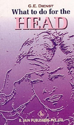 Buy What to Do for Head [Paperback] [Jun 30, 2002] Dienst online for USD 8.36 at alldesineeds