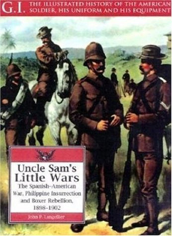 Buy Uncle Sam's Little Wars: The Spanish-American War, Philippine Insurrection, online for USD 24.08 at alldesineeds