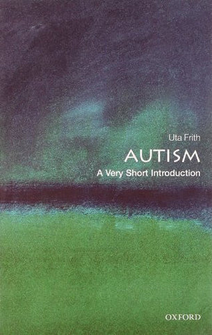 Buy Autism: A Very Short Introduction [Paperback] [Nov 15, 2008] Frith, Uta online for USD 15.79 at alldesineeds