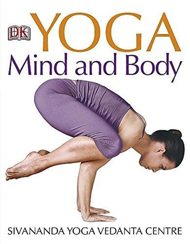 Buy Yoga Mind and Body [Paperback] [May 01, 2008] Sivananda Yoga Vedanta Centre online for USD 29.07 at alldesineeds