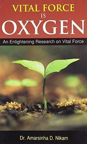 Buy Vital Force Is Oxygen [Paperback] [Jan 01, 2011] Dr Amarsinha D. Nikam online for USD 14.28 at alldesineeds